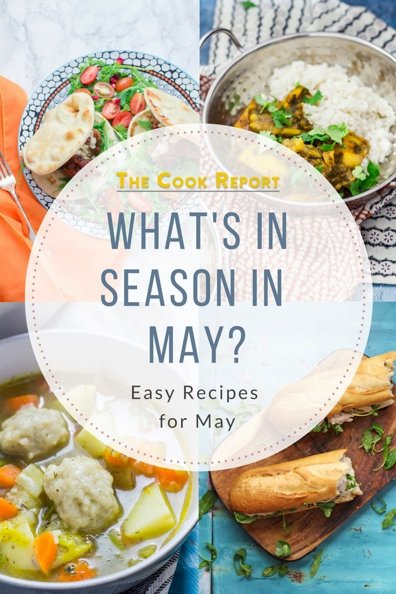 What's in season in May? A collection of recipes to use all the beautiful ingredients in season in May. This month make a roast chicken sandwich, a quick and easy one pot pasta, a simple, healthy saag aloo and loads more! #whatsinseason #seasonalfood #mayfood #seasonality #recipes #seasonalrecipes #thecookreport