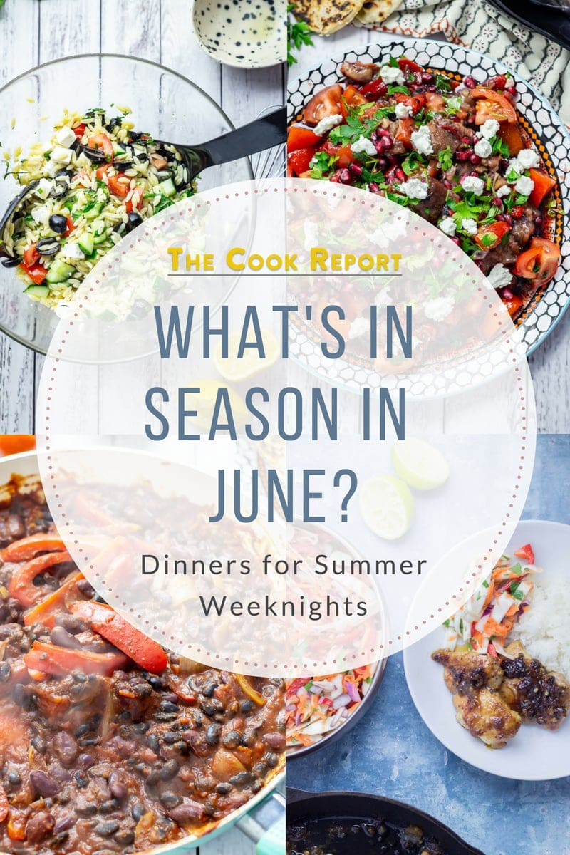 What's in season in June? A collection of recipes to use all the beautiful ingredients in season in June. This month there's salads, baked pasta and a super quick weeknight ramen plus loads more! #seasonality #summerfood #thecookreport #food