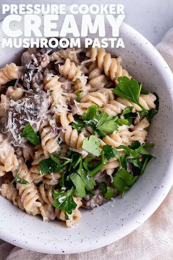 Pinterest image for pressure cooker creamy mushroom pasta with text overlay